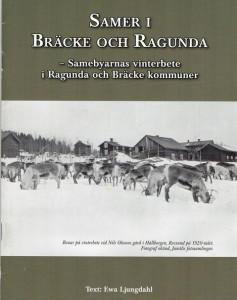 Flera samebyar har vinterbete inom Bräcke och Ragunda kommuner. Om det berättar Ewa Ljungdahl i en nyutkommen skrift.